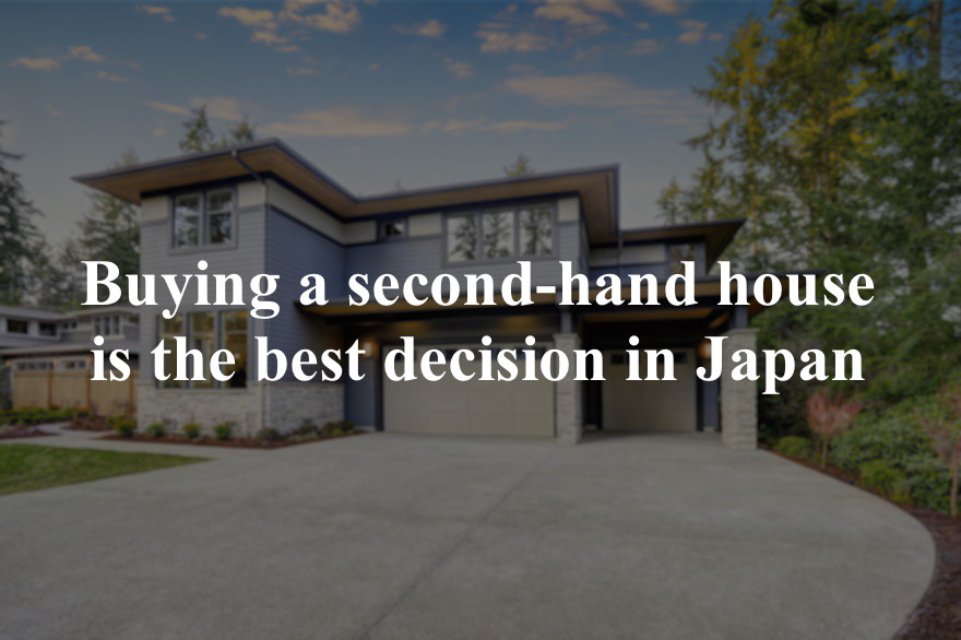 Don't buy a new house in Japan. Find a second-hand house.